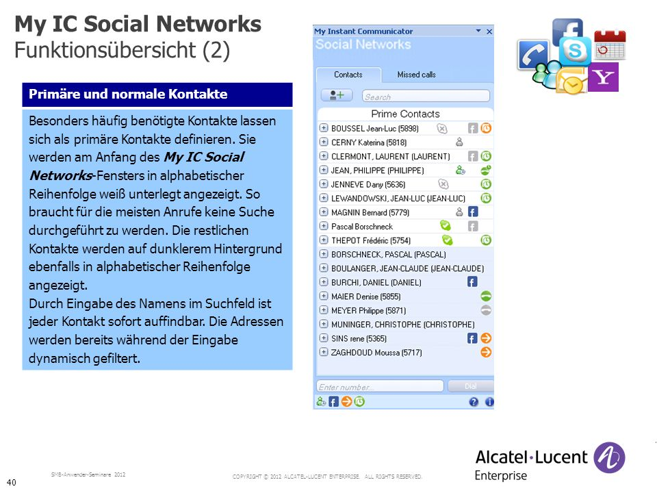 COPYRIGHT © 2012 ALCATEL-LUCENT ENTERPRISE. ALL RIGHTS RESERVED. SMB-Anwender-Seminare 2012 Primäre und normale Kontakte Besonders häufig benötigte Ko