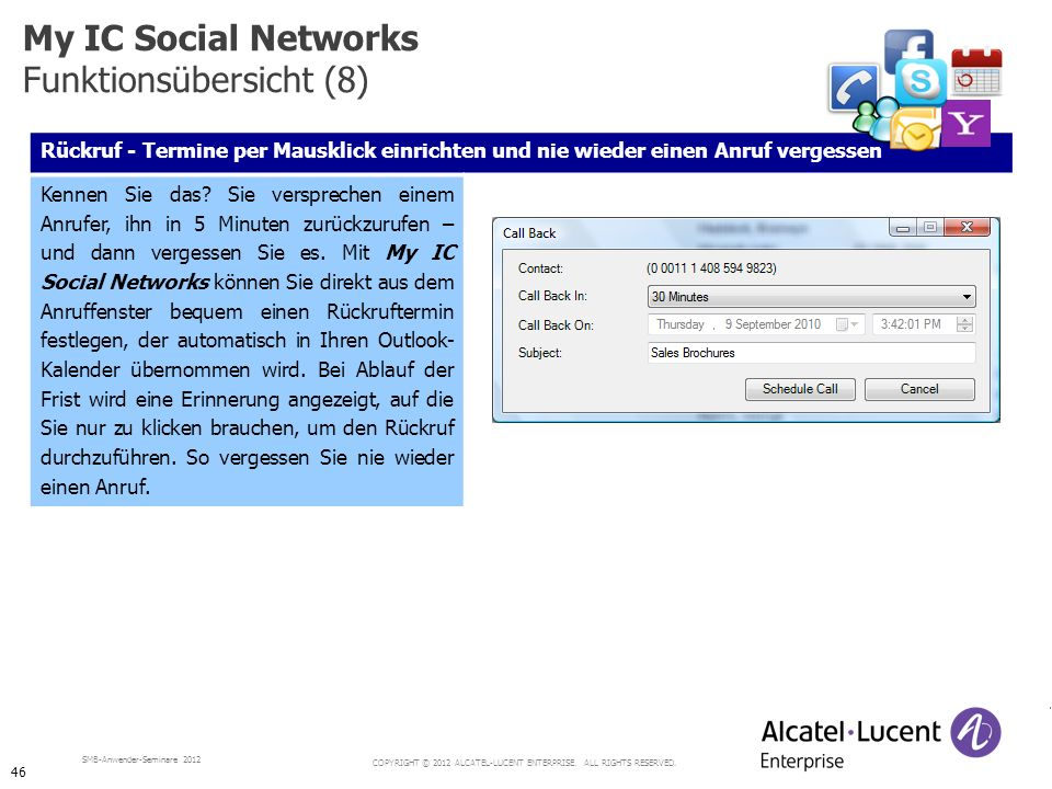 COPYRIGHT © 2012 ALCATEL-LUCENT ENTERPRISE. ALL RIGHTS RESERVED. SMB-Anwender-Seminare 2012 Rückruf - Termine per Mausklick einrichten und nie wieder