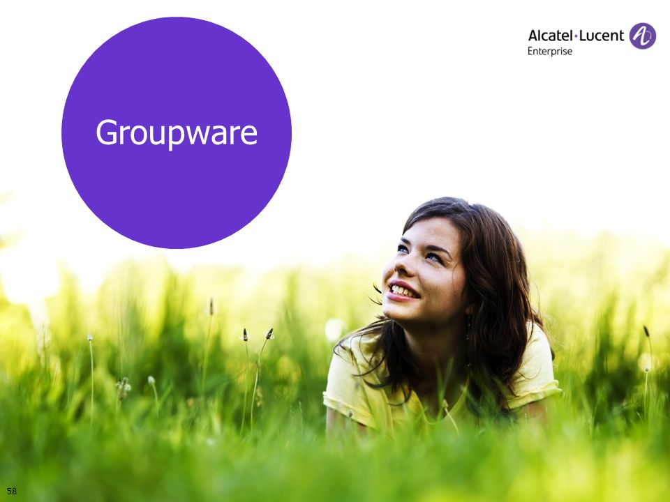 COPYRIGHT © 2012 ALCATEL-LUCENT ENTERPRISE. ALL RIGHTS RESERVED. SMB-Anwender-Seminare 2012 Groupware 58