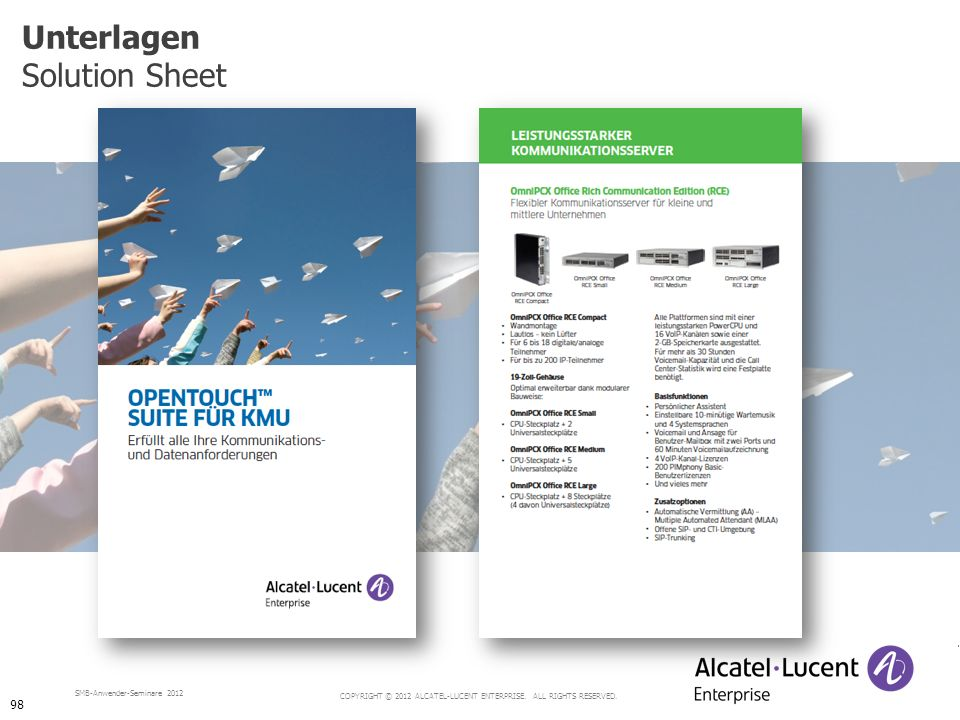 COPYRIGHT © 2012 ALCATEL-LUCENT ENTERPRISE. ALL RIGHTS RESERVED. SMB-Anwender-Seminare 2012 Unterlagen Solution Sheet 98