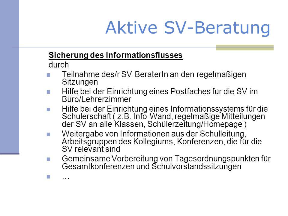 Aktive SV-Beratung Sicherung des Informationsflusses durch Teilnahme des/r SV-BeraterIn an den regelmäßigen Sitzungen Hilfe bei der Einrichtung eines