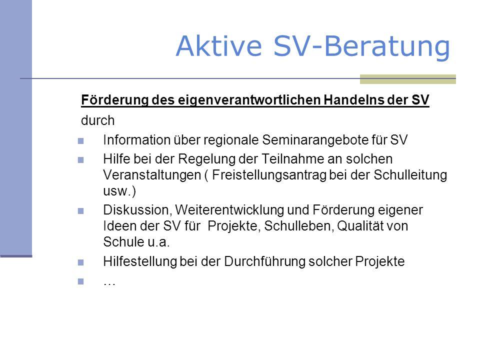 Aktive SV-Beratung Förderung des eigenverantwortlichen Handelns der SV durch Information über regionale Seminarangebote für SV Hilfe bei der Regelung