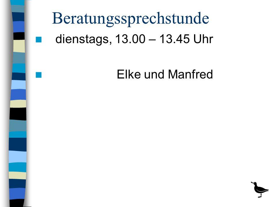 Beratungssprechstunde dienstags, 13.00 – 13.45 Uhr Elke und Manfred