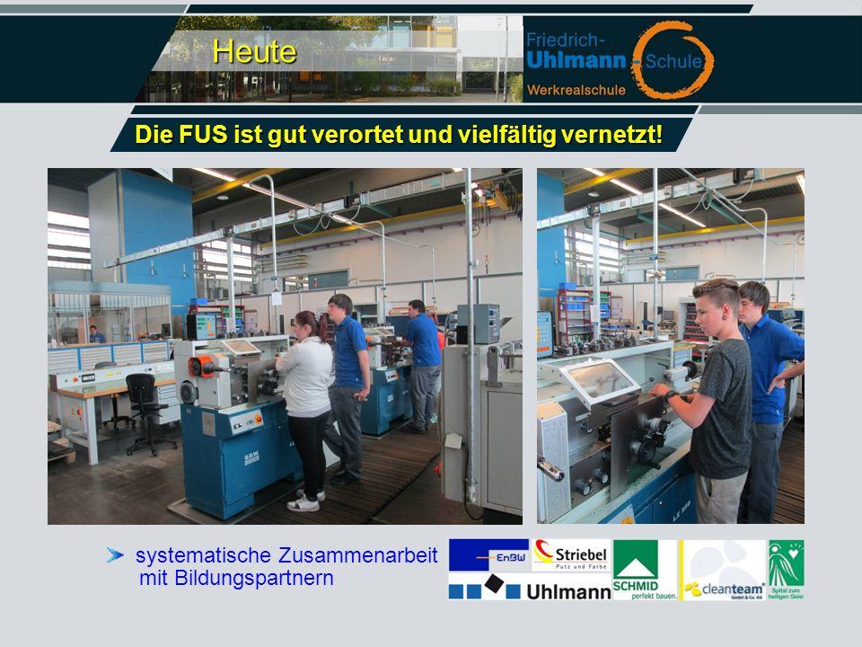 Heute systematische Zusammenarbeit mit Bildungspartnern Die FUS ist gut verortet und vielfältig vernetzt!