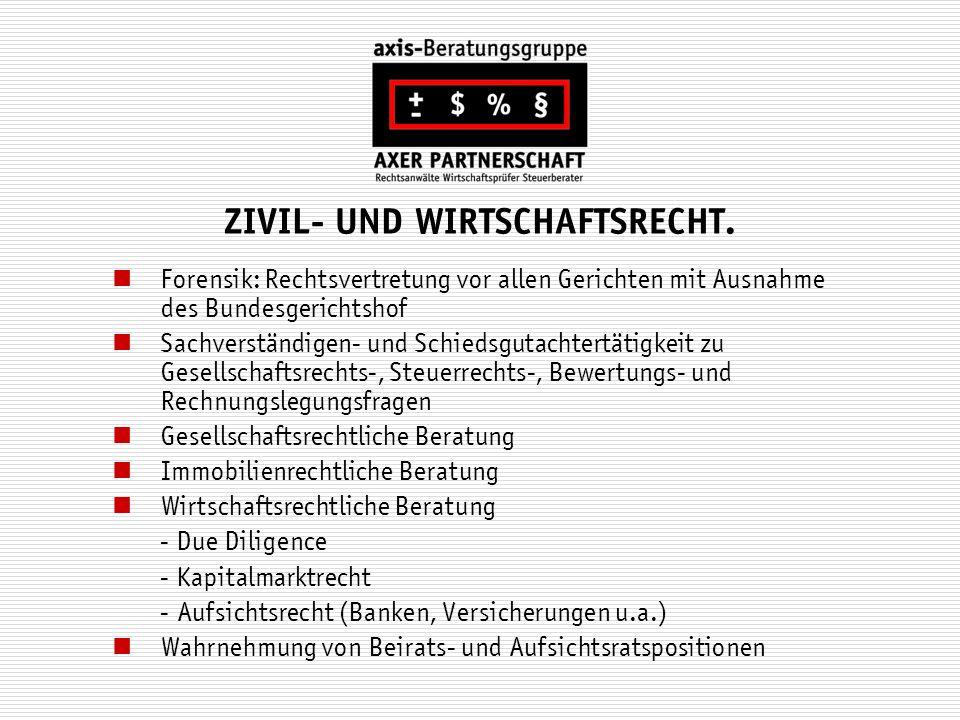 ZIVIL- UND WIRTSCHAFTSRECHT. Forensik: Rechtsvertretung vor allen Gerichten mit Ausnahme des Bundesgerichtshof Sachverständigen- und Schiedsgutachtert