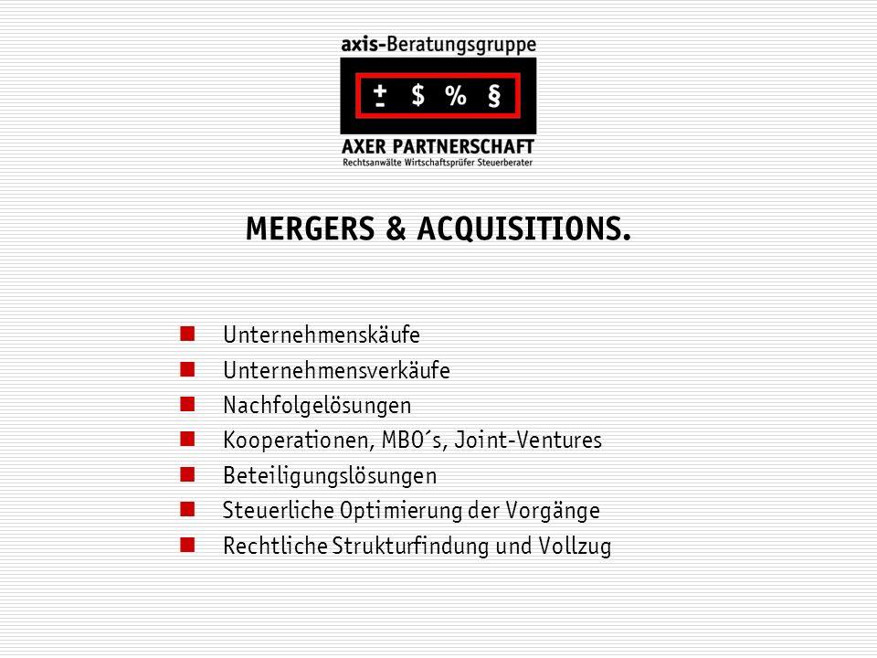 MERGERS & ACQUISITIONS. Unternehmenskäufe Unternehmensverkäufe Nachfolgelösungen Kooperationen, MBO´s, Joint-Ventures Beteiligungslösungen Steuerliche