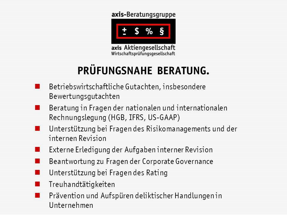 PRÜFUNGSNAHE BERATUNG. Betriebswirtschaftliche Gutachten, insbesondere Bewertungsgutachten Beratung in Fragen der nationalen und internationalen Rechn