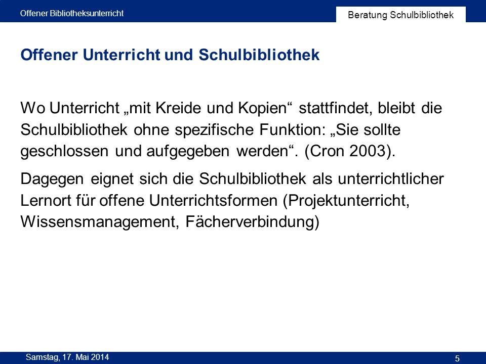Beratung Schulbibliothek Samstag, 17.Mai 2014 16 Offener Bibliotheksunterricht Arbeitsschritte a.