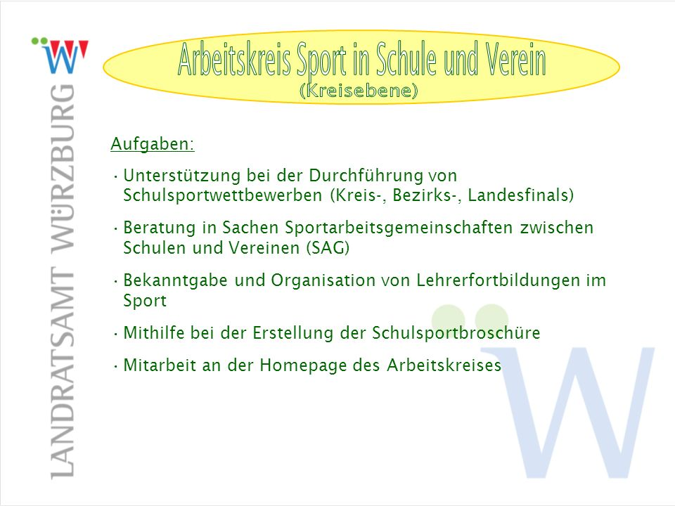 Arbeitskreis Sport in Schule und Verein (Kreisebene) Aufgaben: Unterstützung bei der Durchführung von Schulsportwettbewerben (Kreis-, Bezirks-, Landes