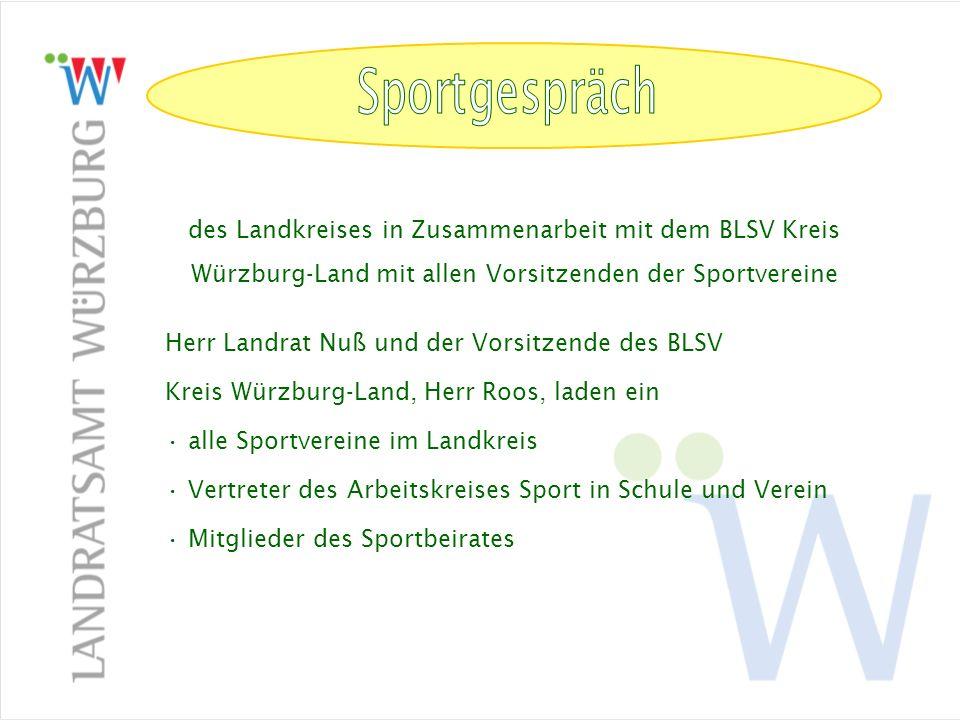 Arbeitskreis Sport in Schule und Verein (Kreisebene) LANDRATSAMT WÜRZBURG Sandra Handke Zeppelinstraße 15 97074 Würzburg Tel.: 0931 / 8003 – 379 PC-Fax: 0931 / 8003 – 60 237 E-Mail: s.handke@lra-wue.bayern.de Stand: Januar 2009