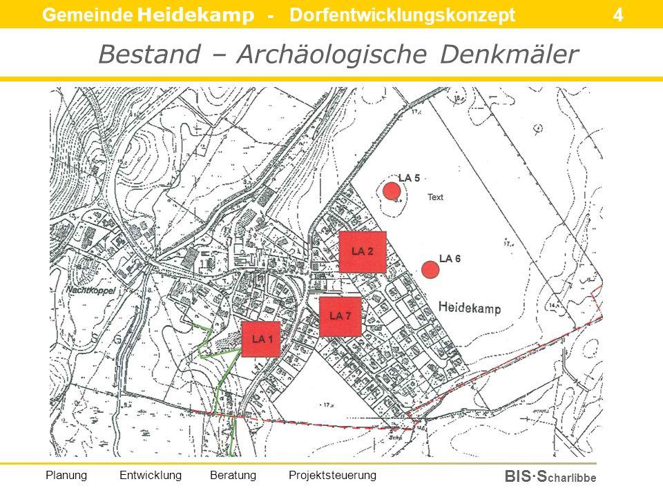 Gemeinde Heidekamp - Dorfentwicklungskonzept 15 BIS·S charlibbe Planung Entwicklung Beratung Projektsteuerung Bestand und Bewertung - Einzelmaßnahmen