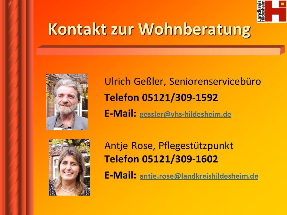 Kontakt zur Wohnberatung Ulrich Geßler, Seniorenservicebüro Telefon 05121/309-1592 E-Mail: gessler@vhs-hildesheim.de gessler@vhs-hildesheim.de Antje R