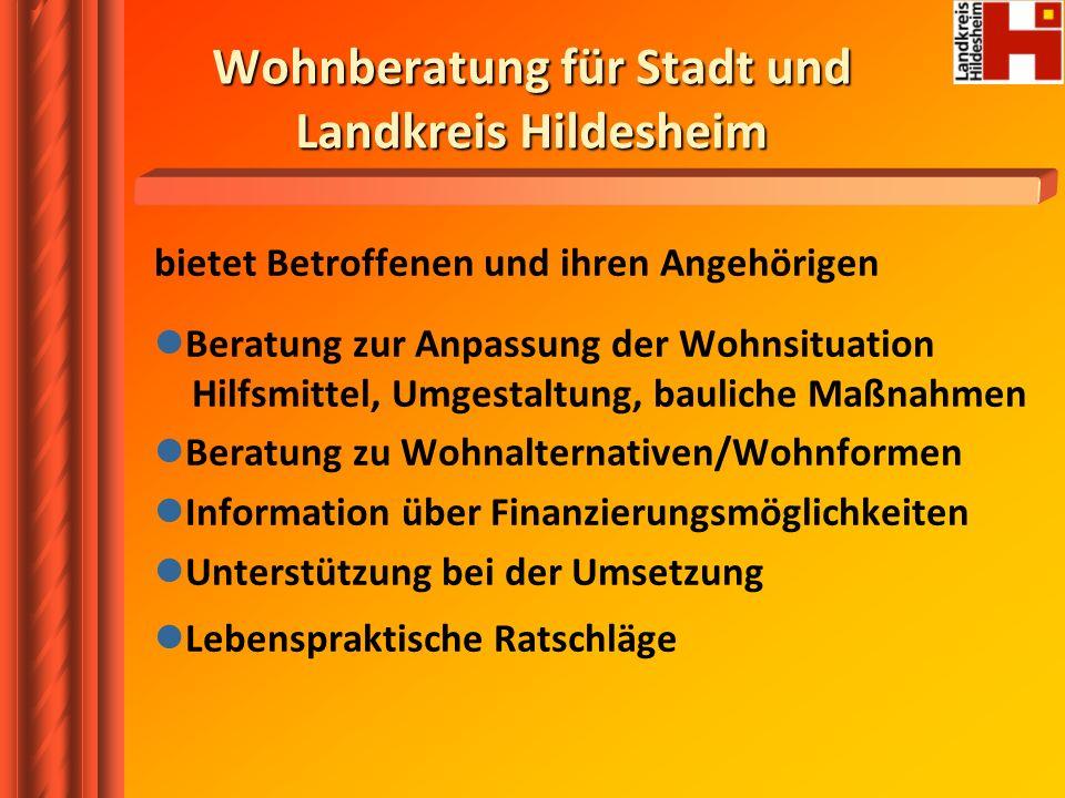 Wohnberatung für Stadt und Landkreis Hildesheim bietet Betroffenen und ihren Angehörigen Beratung zur Anpassung der Wohnsituation Hilfsmittel, Umgesta