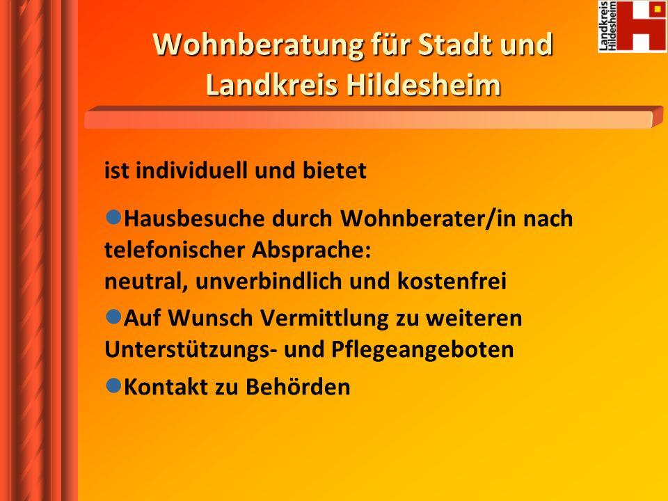 Wohnberatung für Stadt und Landkreis Hildesheim ist individuell und bietet Hausbesuche durch Wohnberater/in nach telefonischer Absprache: neutral, unv