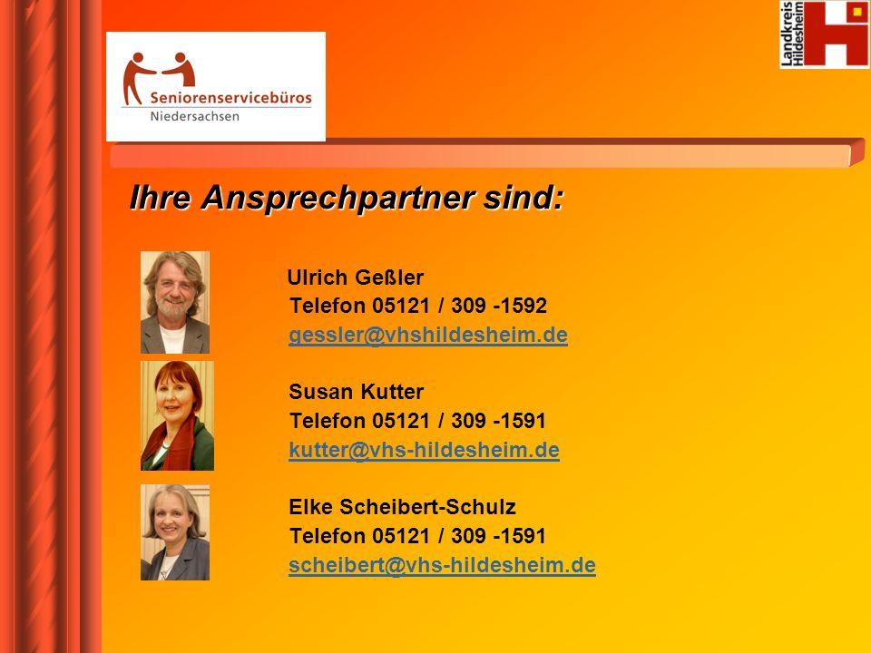 Ihre Ansprechpartner sind: Ulrich Geßler Telefon 05121 / 309 -1592 gessler@vhshildesheim.de Susan Kutter Telefon 05121 / 309 -1591 kutter@vhs-hildeshe