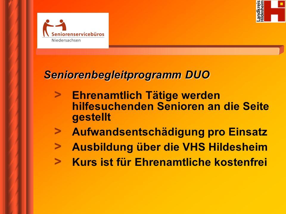 Seniorenbegleitprogramm DUO > Ehrenamtlich Tätige werden hilfesuchenden Senioren an die Seite gestellt > Aufwandsentschädigung pro Einsatz > Ausbildun