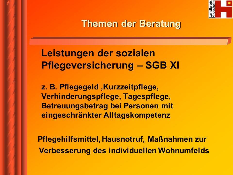 Besondere Hinweise Leistungen der Sozialhilfe – SGB XII, (Vermittlung zur Beratung bei der Sachbearbeitung) weitere Leistungen z.B.