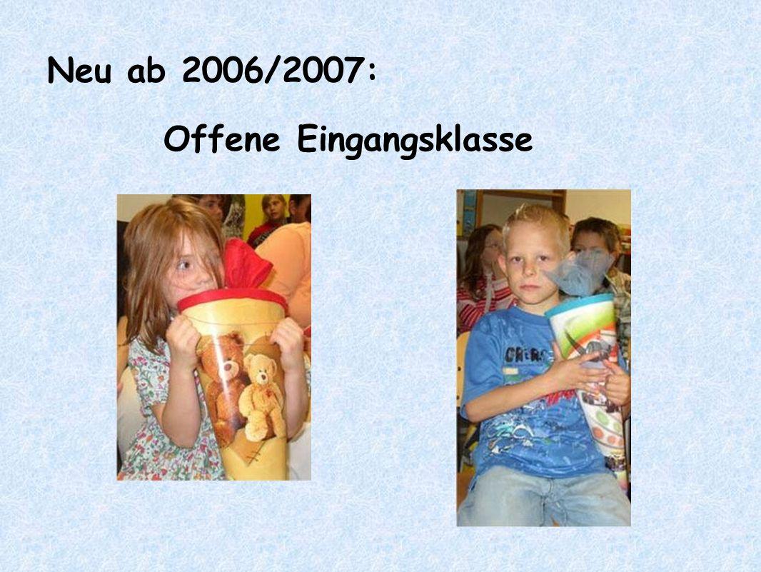 Neu ab 2006/2007: Offene Eingangsklasse