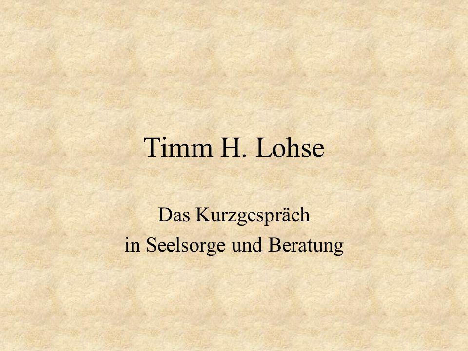 Timm H. Lohse Das Kurzgespräch in Seelsorge und Beratung