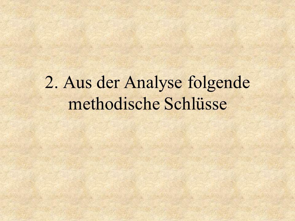 2. Aus der Analyse folgende methodische Schlüsse
