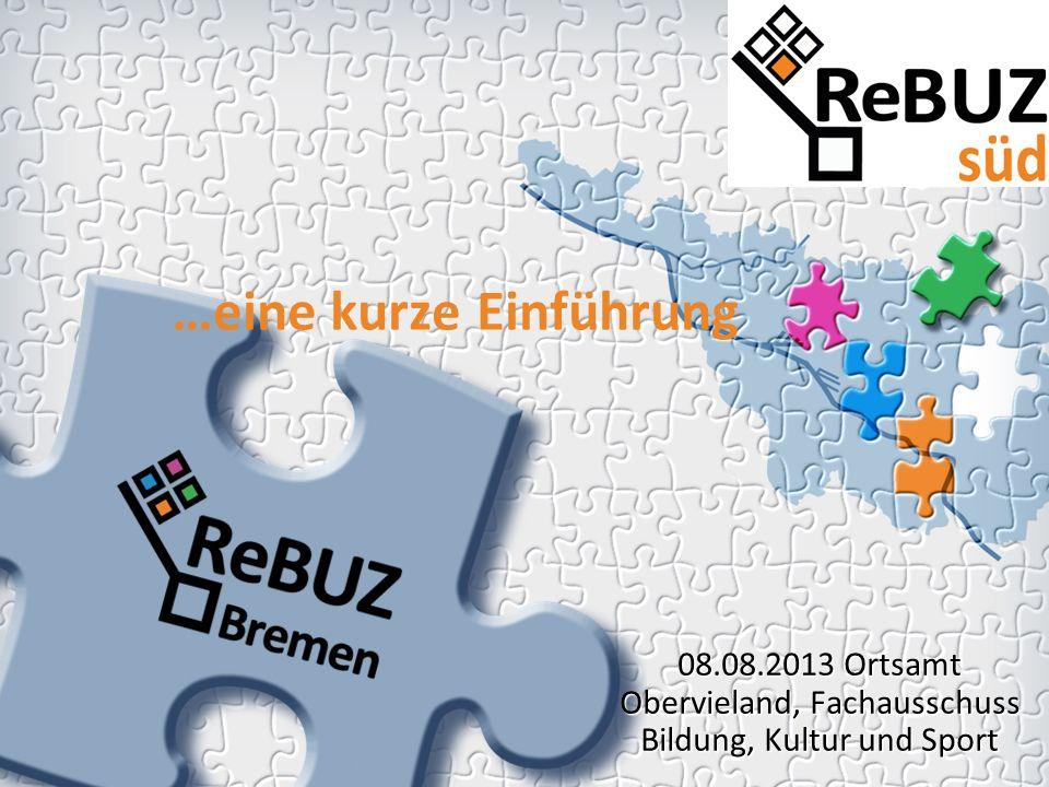 …eine kurze Einführung 08.08.2013 Ortsamt Obervieland, Fachausschuss Bildung, Kultur und Sport