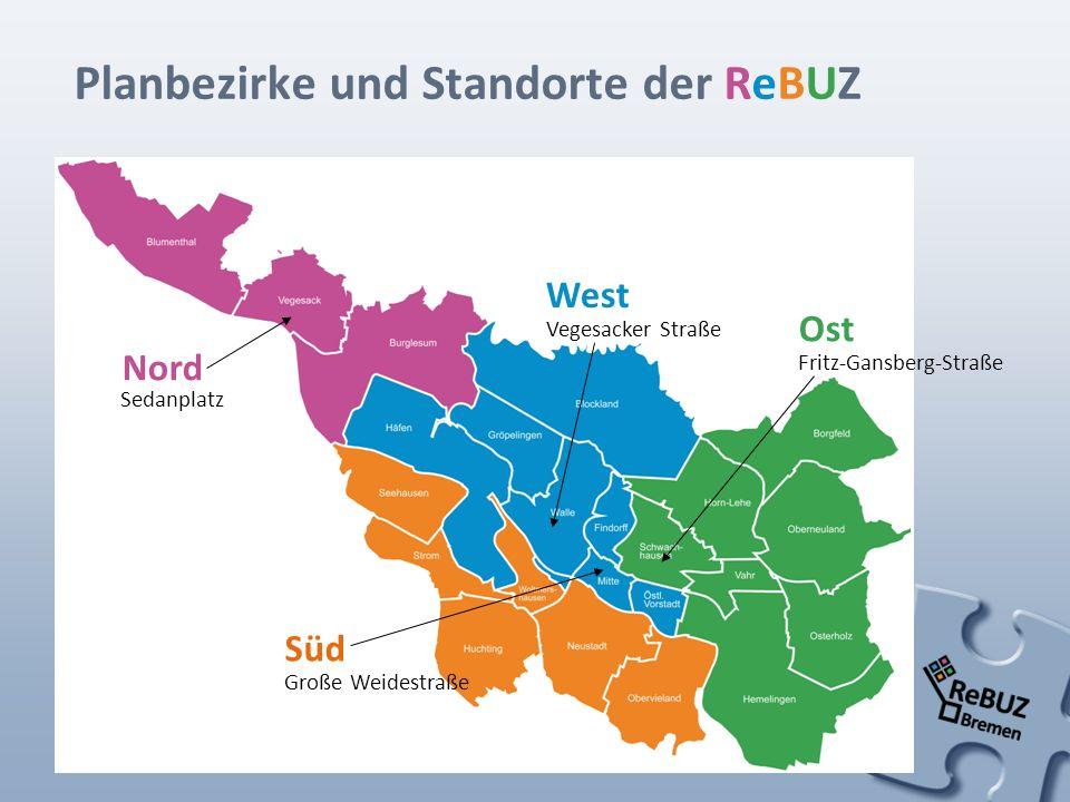 Planbezirke und Standorte der ReBUZ Nord Süd Ost West Vegesacker Straße Fritz-Gansberg-Straße Große Weidestraße Sedanplatz