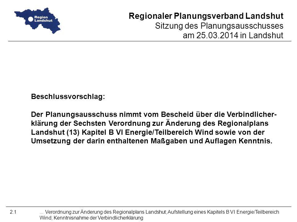 Regionaler Planungsverband Landshut Sitzung des Planungsausschusses am 25.03.2014 in Landshut 2.1...