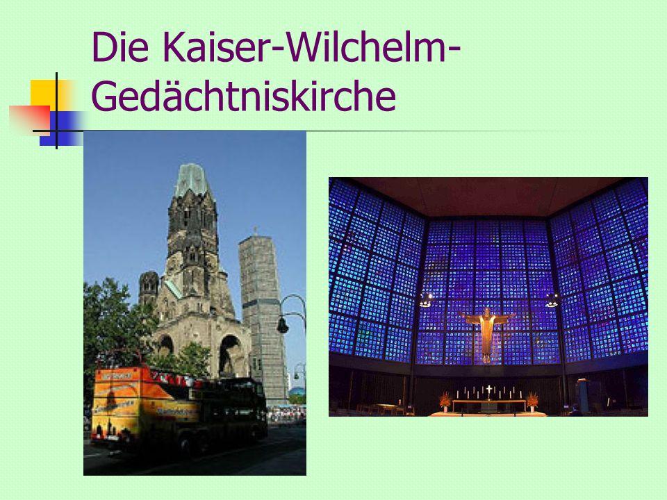 Die Kaiser-Wilchelm- Gedächtniskirche