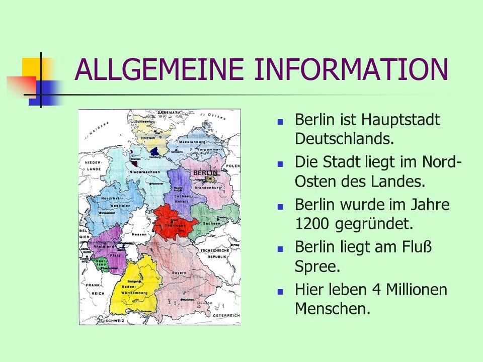 ALLGEMEINE INFORMATION Berlin ist Hauptstadt Deutschlands.