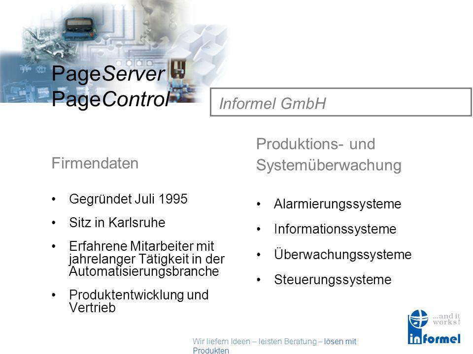 Wir liefern Ideen – leisten Beratung – lösen mit Produkten PageServer PageControl Sorglose Rundum - Überwachung Herzlich Willkommen!