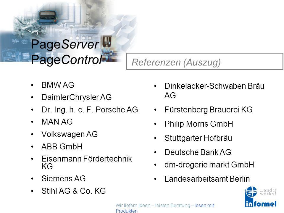 Wir liefern Ideen – leisten Beratung – lösen mit Produkten PageServer PageControl Informel GmbH Firmendaten Gegründet Juli 1995 Sitz in Karlsruhe Erfa