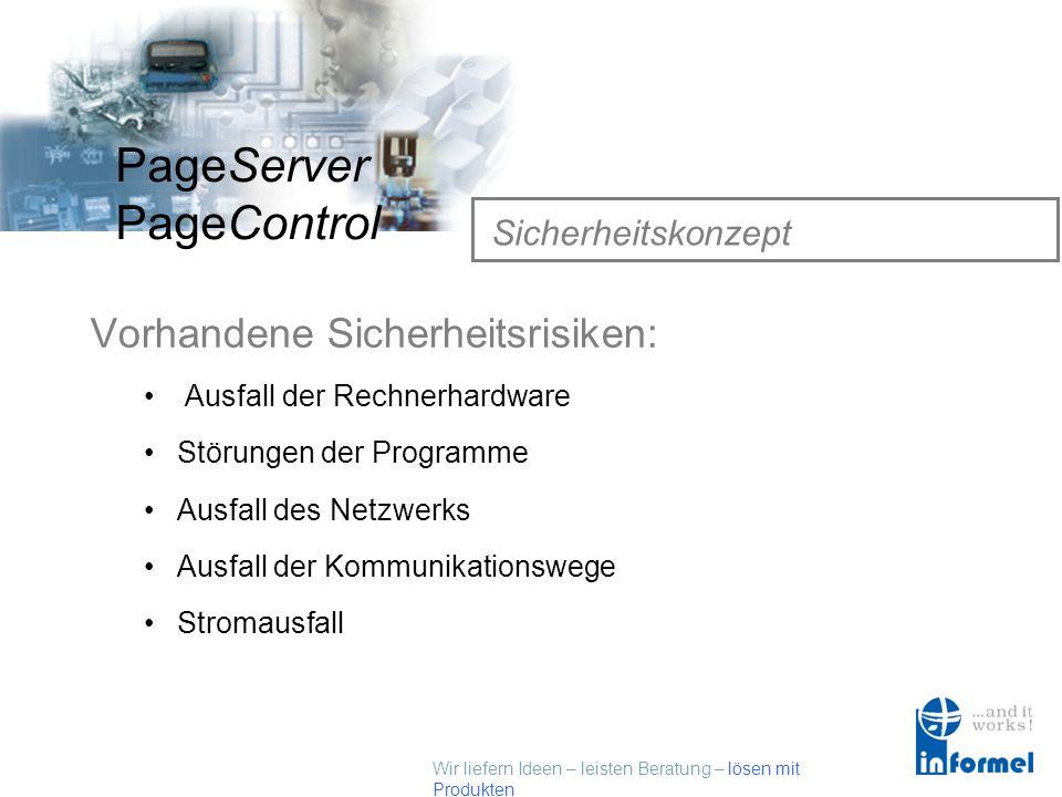Wir liefern Ideen – leisten Beratung – lösen mit Produkten PageServer PageControl Unterschiede PageServer / PageControl Kommunikation Analogmodems ISD
