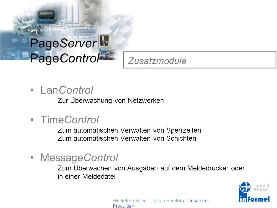 Wir liefern Ideen – leisten Beratung – lösen mit Produkten PageServer PageControl Sicherheitskonzept Gegenseitiges Überwachen über Netzwerk Zwei unter