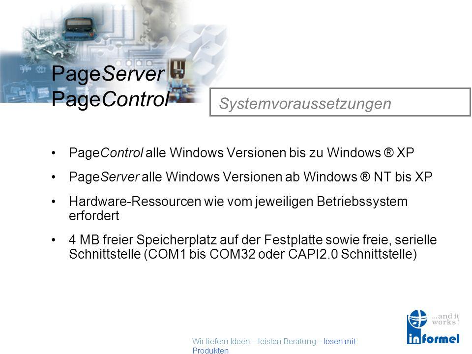 Wir liefern Ideen – leisten Beratung – lösen mit Produkten PageServer PageControl Zusatzmodule LanControl Zur Überwachung von Netzwerken TimeControl Z