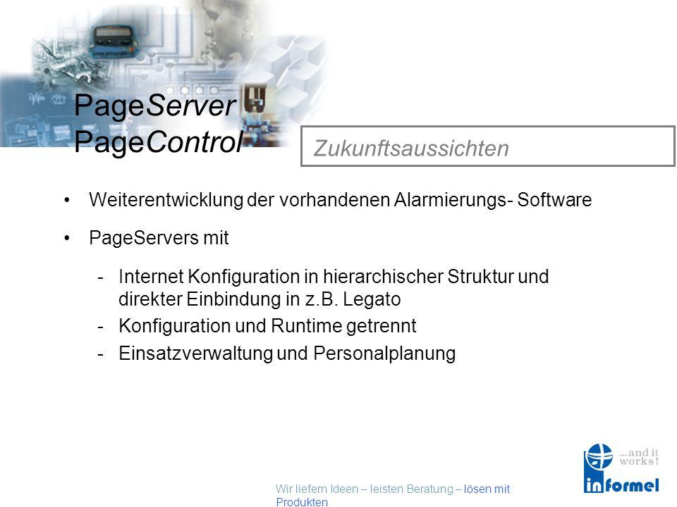 Wir liefern Ideen – leisten Beratung – lösen mit Produkten PageServer PageControl Auf einen Blick Effizientes Kostengünstiges System Immer aktuell dur