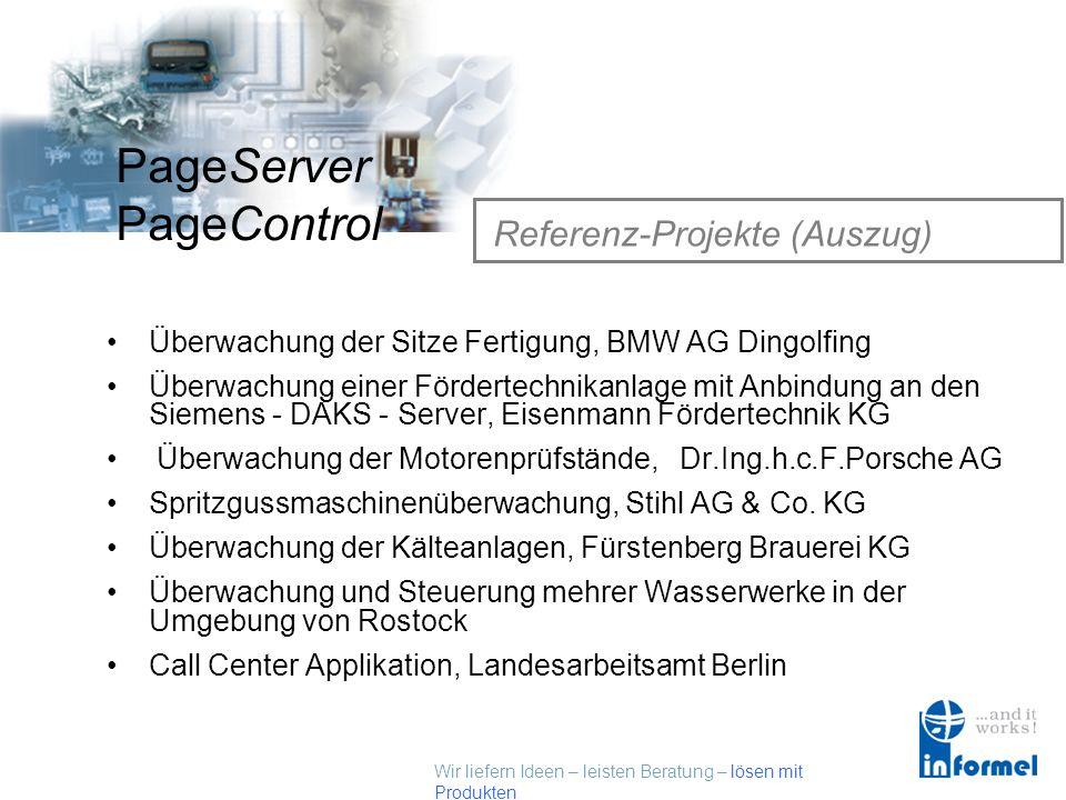 Wir liefern Ideen – leisten Beratung – lösen mit Produkten PageServer PageControl Referenzen (Auszug) BMW AG DaimlerChrysler AG Dr. Ing. h. c. F. Pors