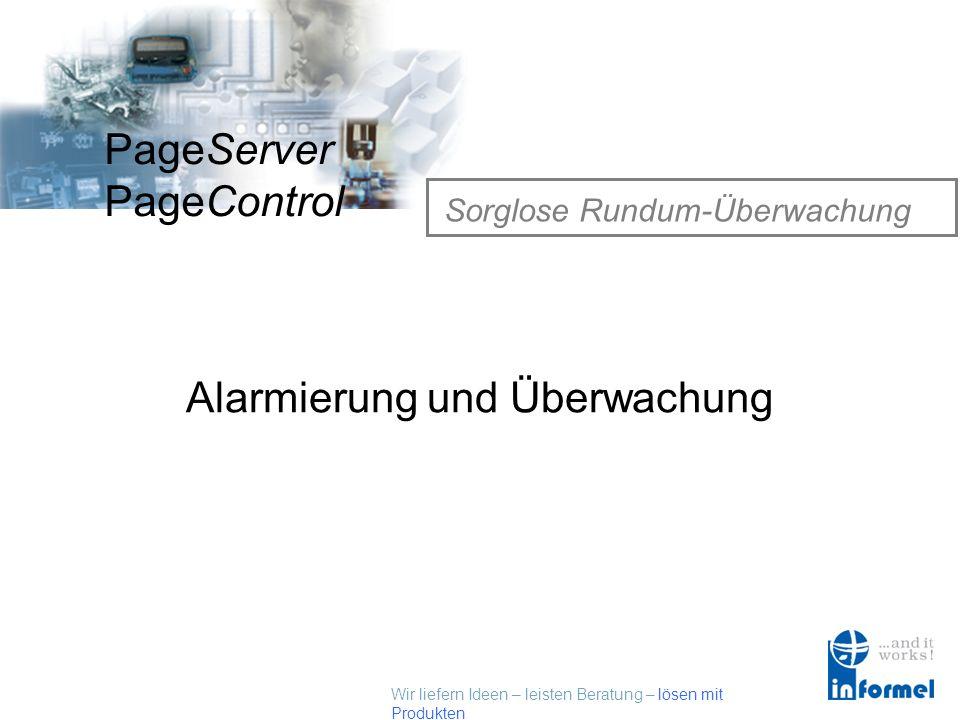 Wir liefern Ideen – leisten Beratung – lösen mit Produkten PageServer PageControl Referenz-Projekte (Auszug) Überwachung der Sitze Fertigung, BMW AG D