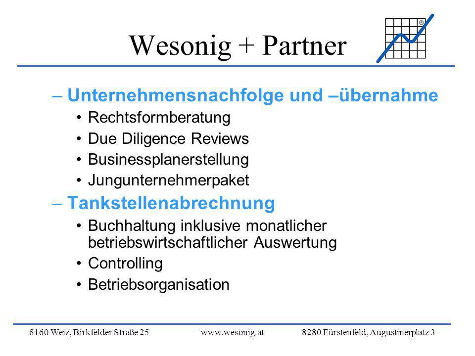 8160 Weiz, Birkfelder Straße 25www.wesonig.at 8280 Fürstenfeld, Augustinerplatz 3 Wesonig + Partner –Unternehmensnachfolge und –übernahme Rechtsformbe