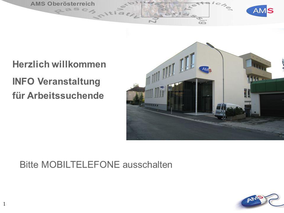 1 Herzlich willkommen INFO Veranstaltung für Arbeitssuchende Bitte MOBILTELEFONE ausschalten
