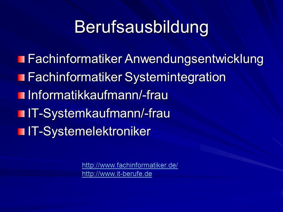 Berufsausbildung Fachinformatiker Anwendungsentwicklung Fachinformatiker Systemintegration Informatikkaufmann/-frauIT-Systemkaufmann/-frauIT-Systemele