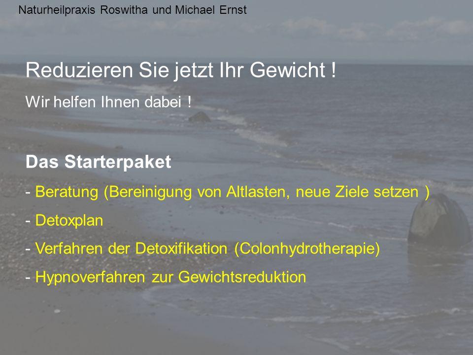 Naturheilpraxis Roswitha und Michael Ernst Reduzieren Sie jetzt Ihr Gewicht .