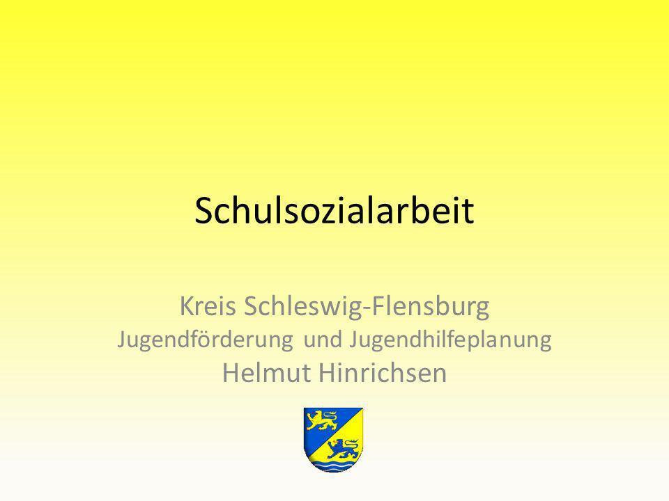 Schulsozialarbeit Kreis Schleswig-Flensburg Jugendförderung und Jugendhilfeplanung Helmut Hinrichsen