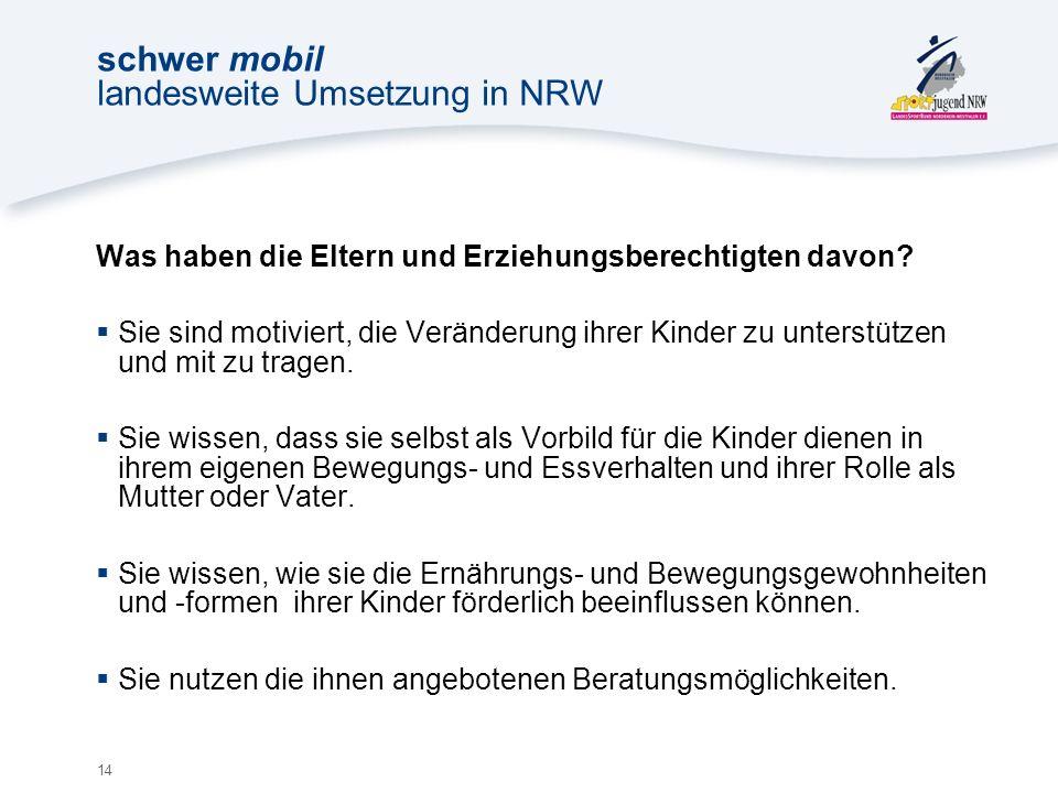 14 schwer mobil landesweite Umsetzung in NRW Was haben die Eltern und Erziehungsberechtigten davon.
