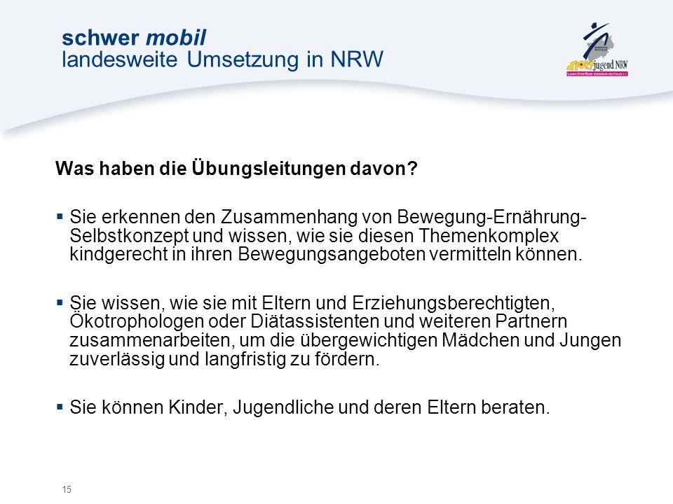 15 schwer mobil landesweite Umsetzung in NRW Was haben die Übungsleitungen davon.