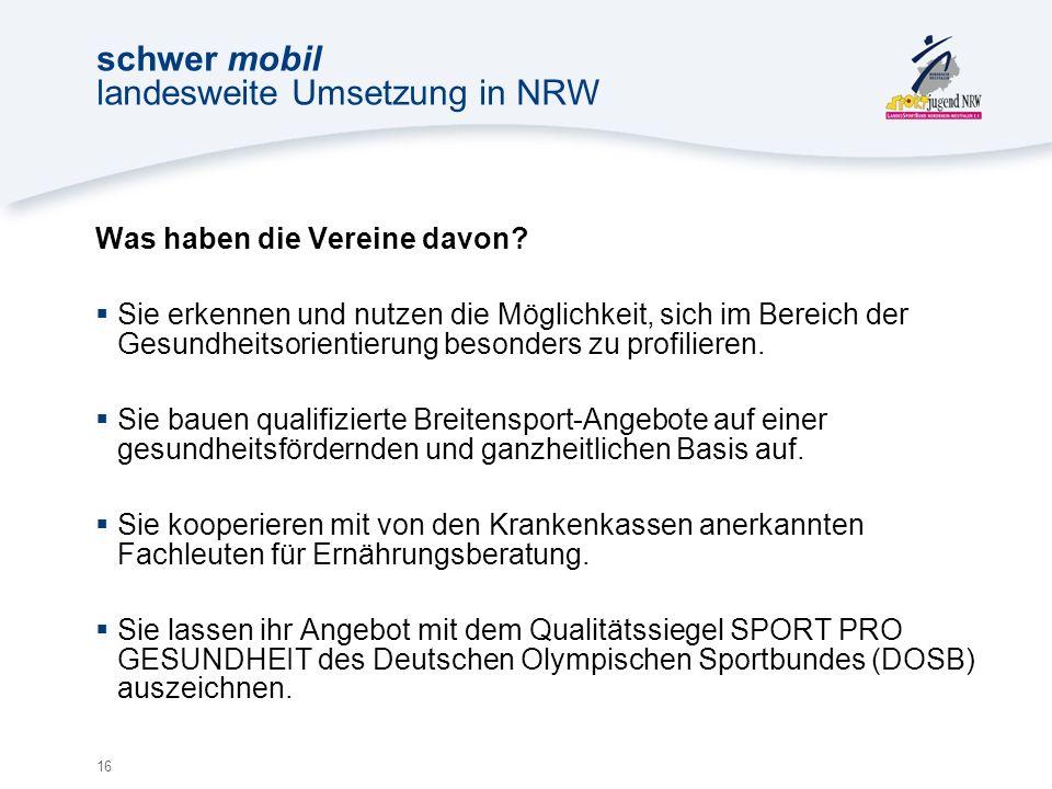 16 schwer mobil landesweite Umsetzung in NRW Was haben die Vereine davon.