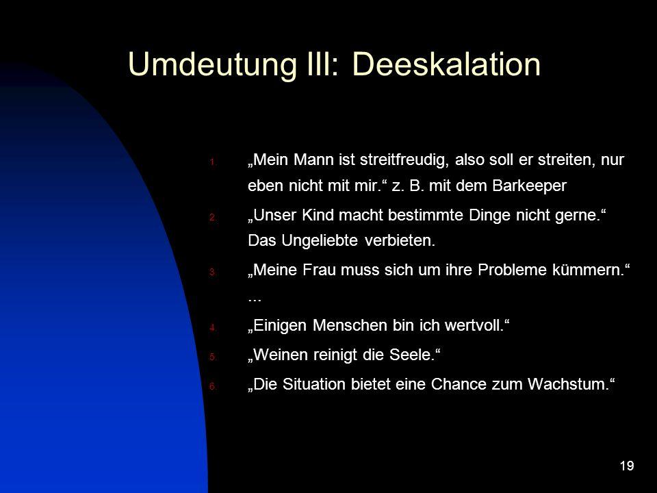 19 Umdeutung III: Deeskalation 1.