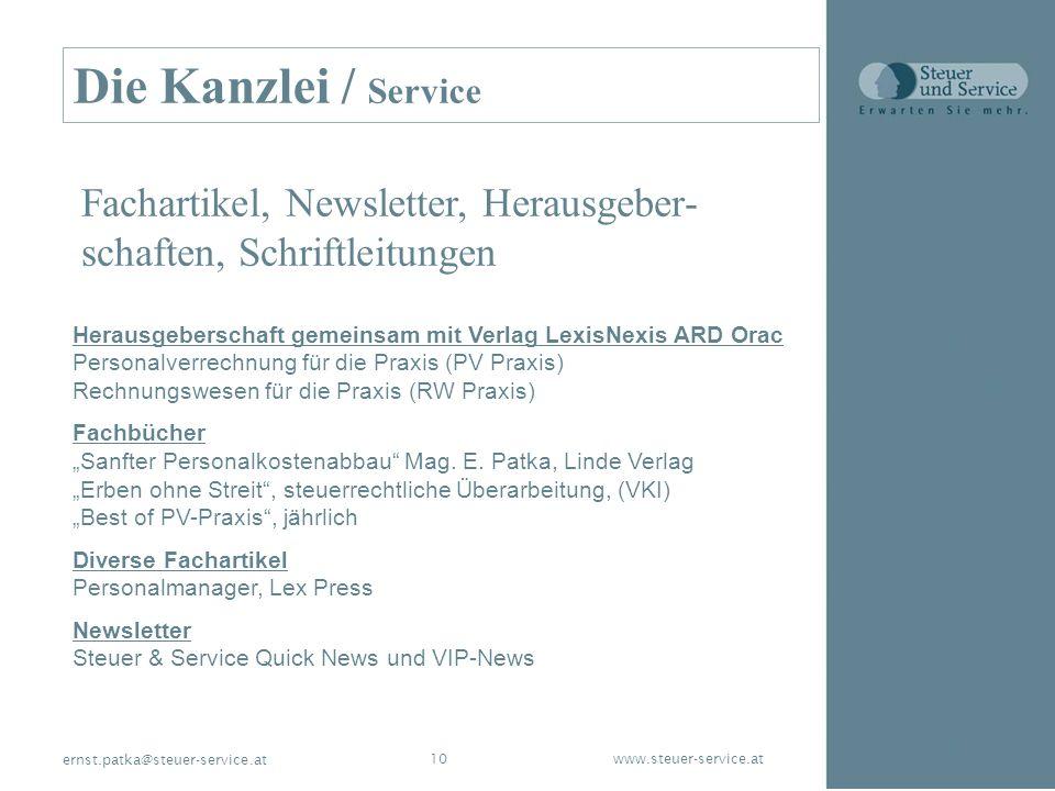 www.steuer-service.at10 ernst.patka@steuer-service.at Die Kanzlei / Service Fachartikel, Newsletter, Herausgeber- schaften, Schriftleitungen Herausgeb