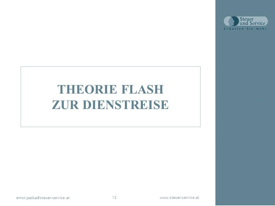 www.steuer-service.at12 ernst.patka@steuer-service.at THEORIE FLASH ZUR DIENSTREISE