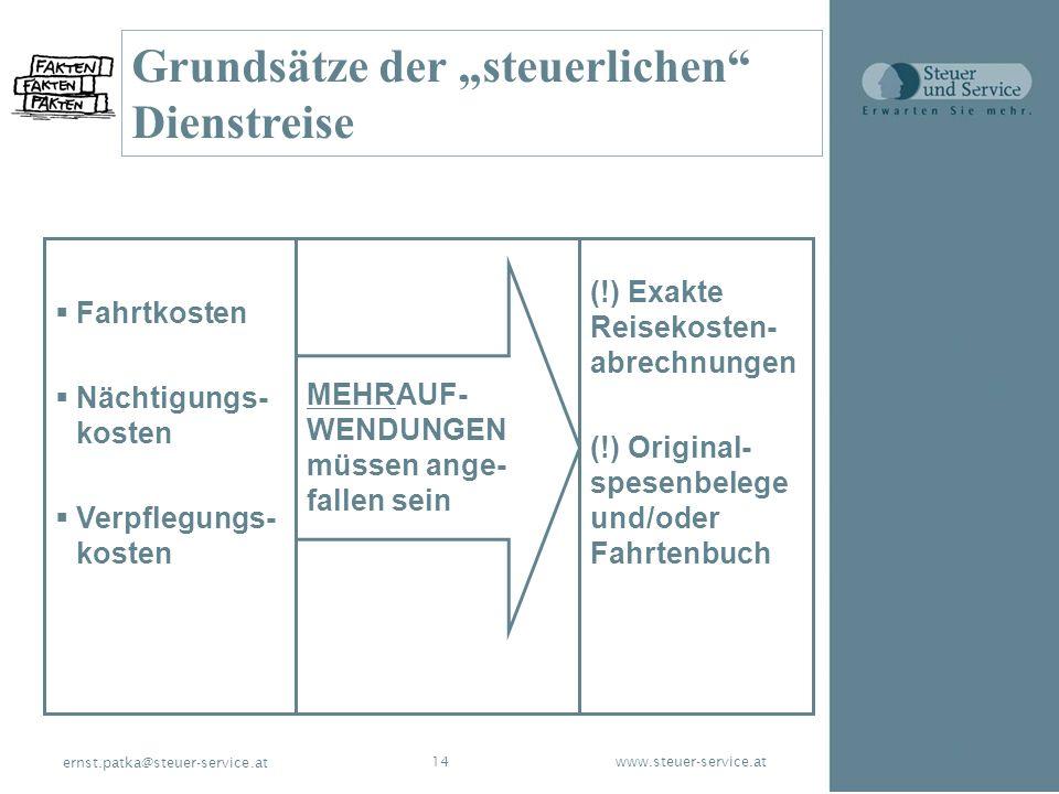 www.steuer-service.at14 ernst.patka@steuer-service.at MEHRAUF- WENDUNGEN müssen ange- fallen sein (!) Exakte Reisekosten- abrechnungen (!) Original- s