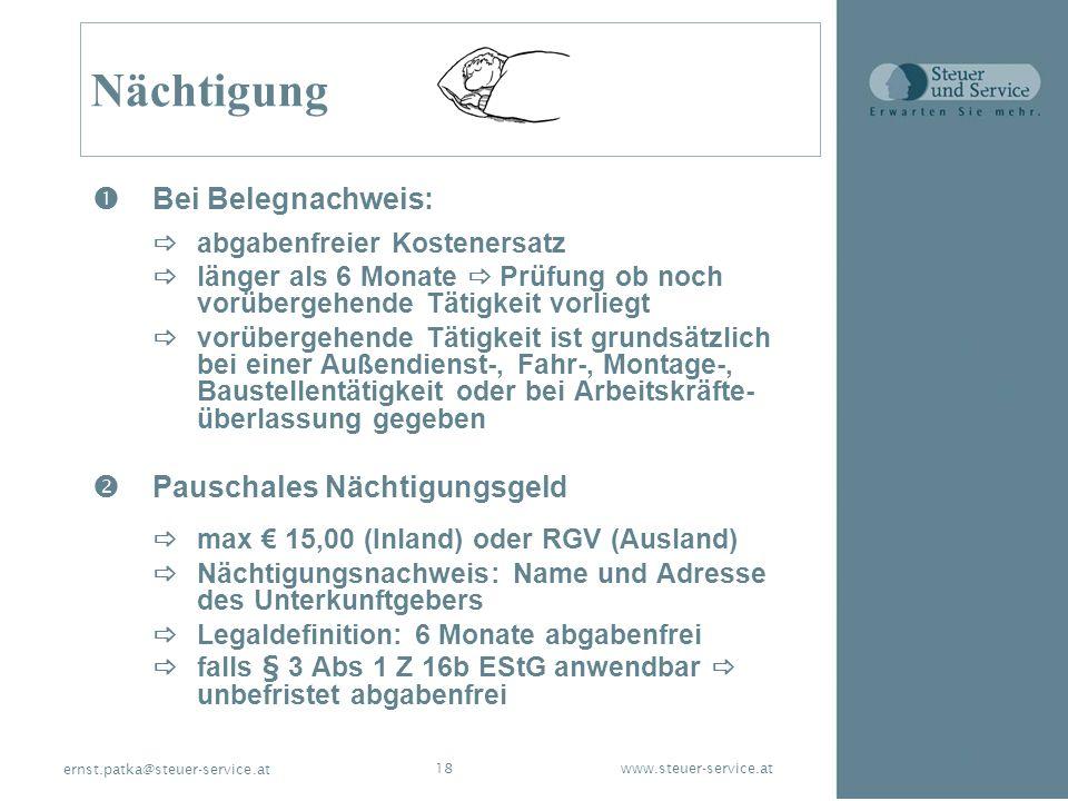 www.steuer-service.at18 ernst.patka@steuer-service.at Nächtigung ŒBei Belegnachweis: abgabenfreier Kostenersatz länger als 6 Monate Prüfung ob noch vo